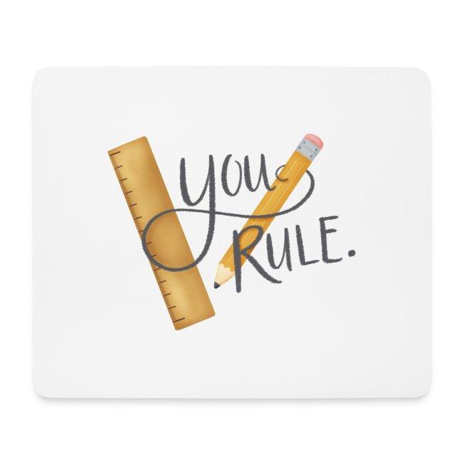 You rule!