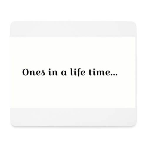 ones in a life time - Musmatta (liggande format)