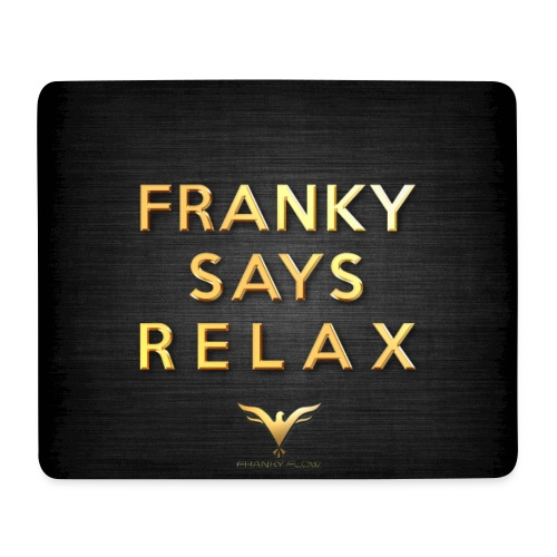 Mousepad FRANKY SAYS RELAX jpg - Mousepad (Querformat)