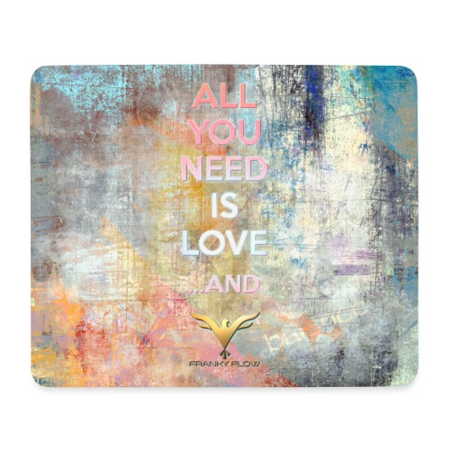 Mousepad ALL YOU NEED IS LOVE AND jpg - Mousepad (Querformat)