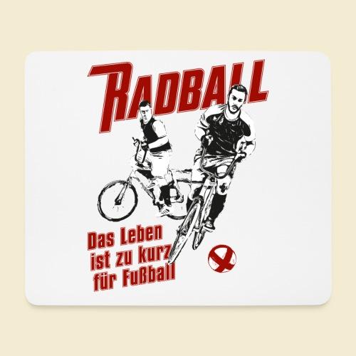Radball   Das Leben ist zu kurz für Fußball - Mousepad (Querformat)