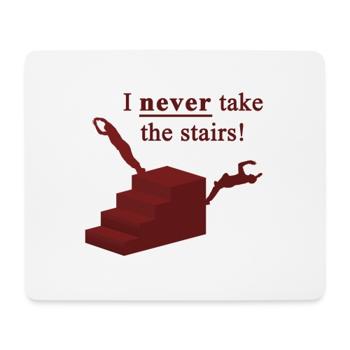 I Never Take The Stairs Red Parkour - Mousepad (bredformat)