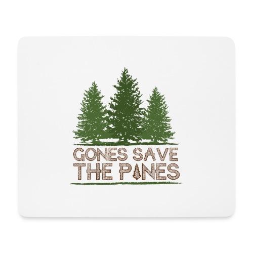 Gones save the pines - Tapis de souris (format paysage)