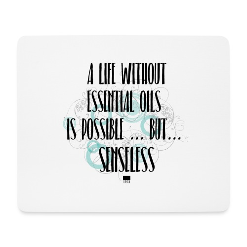 a life without … - Mousepad (Querformat)