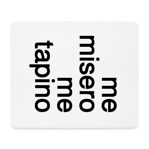 me misero, me tapino - Tappetino per mouse (orizzontale)