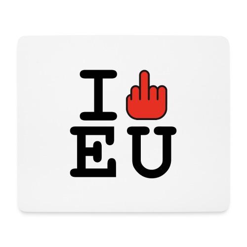 i fck EU European Union Brexit - Mouse Pad (horizontal)