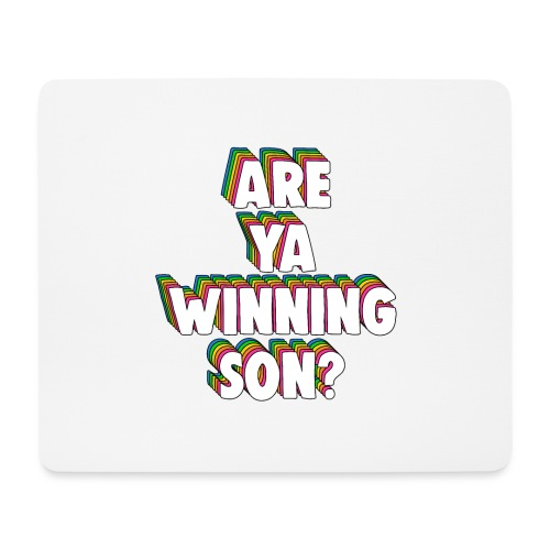 Are Ya Winning, Son? Meme - Mouse Pad (horizontal)