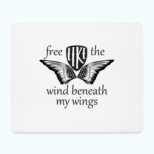 Free like the wind beneath my wings - Mouse Pad (horizontal)