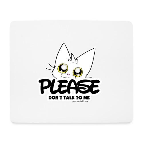 Please Don't Talk To Me - Mouse Pad (horizontal)