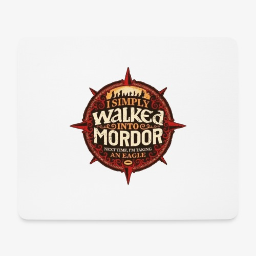 I just went into Mordor - Mouse Pad (horizontal)