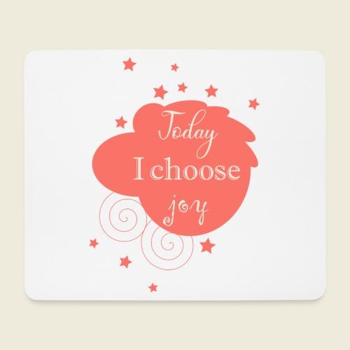 Today I choose joy - heute lebe ich Freude - Mousepad (Querformat)