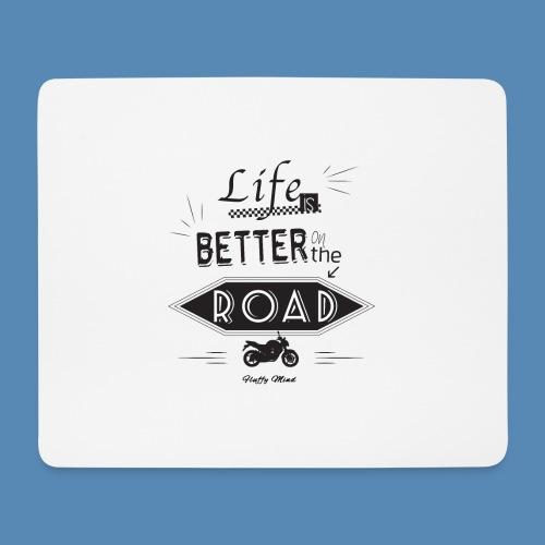 Moto - Life is better on the road - Tapis de souris (format paysage)
