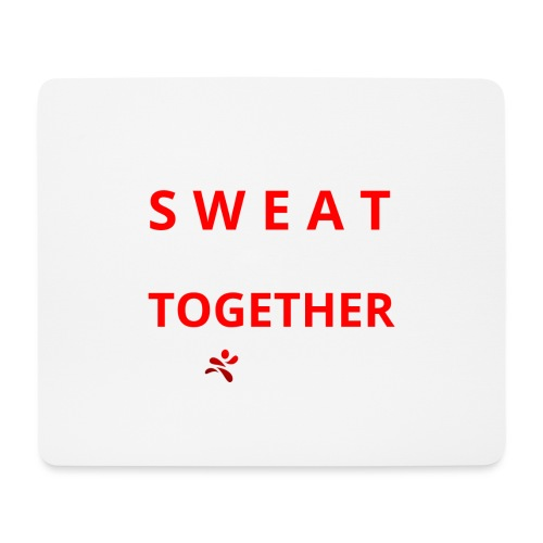 Friends that SWEAT together stay TOGETHER - Mousepad (Querformat)