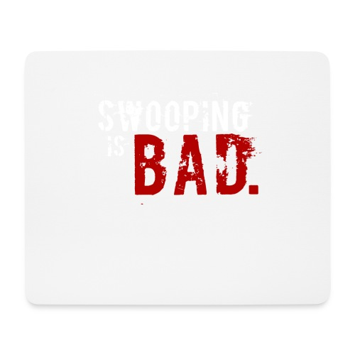 Swooping is Bad Design - Mouse Pad (horizontal)