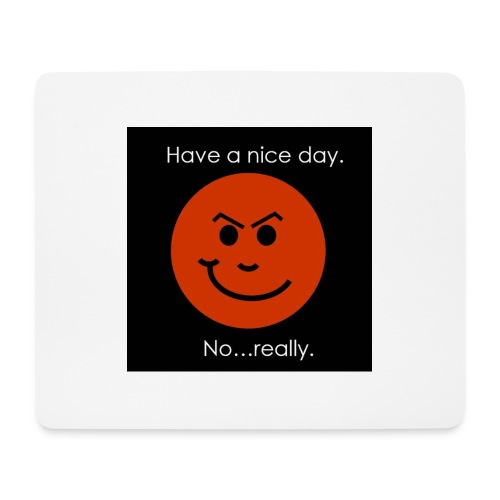 Have a nice day - Mousepad (bredformat)