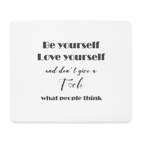 Be yourself Love yourself grey - Mousepad (Querformat)
