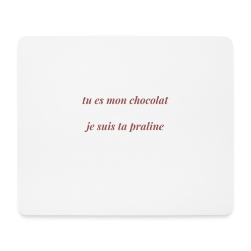 Tu es mon chocolat - Tapis de souris (format paysage)
