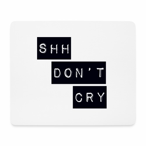 Shh dont cry - Mouse Pad (horizontal)