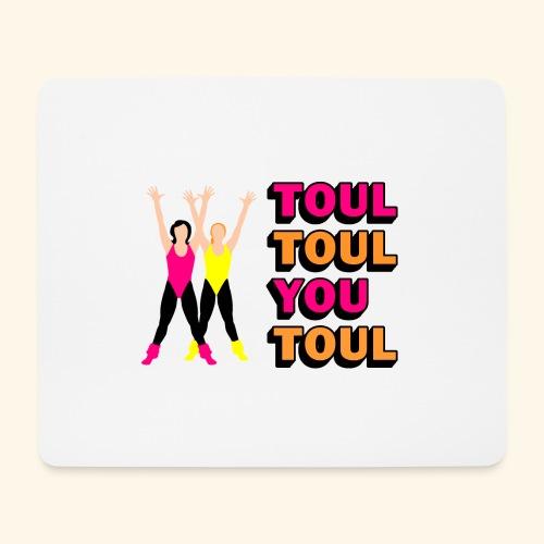 Toul Toul You Toul - Tapis de souris (format paysage)