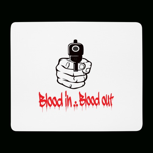blood in blood out - Mousepad (Querformat)