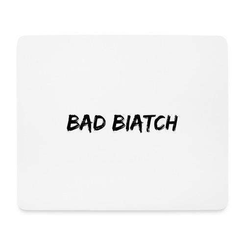 Bad biatch - Musmatta (liggande format)