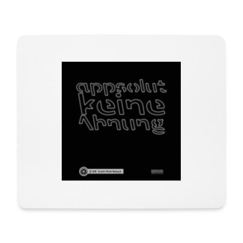 Design appsolut keine Ahnung 4x4 - Mousepad (Querformat)