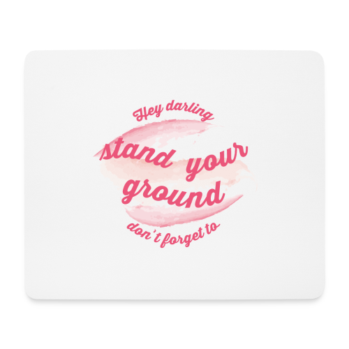 Do not forget to stand your ground - Mouse Pad (horizontal)