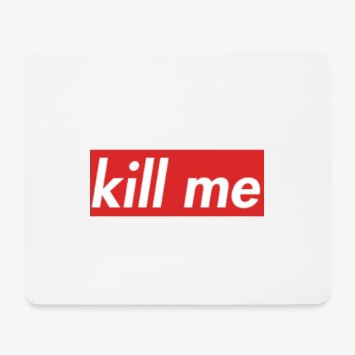kill me - Mouse Pad (horizontal)