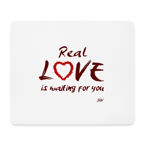 Real love is waiting for you - Tapis de souris (format paysage)