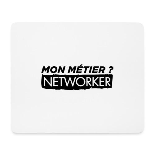 Mon métier ? Networker - Tapis de souris (format paysage)