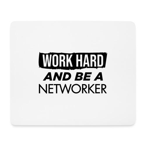 Work hard & be a networker ! - Tapis de souris (format paysage)