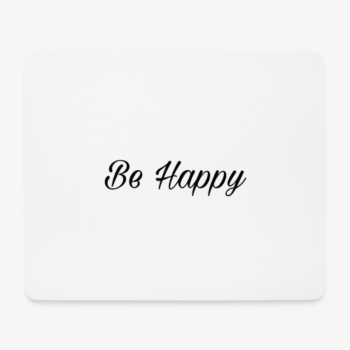 Be Happy - Mousepad (Querformat)