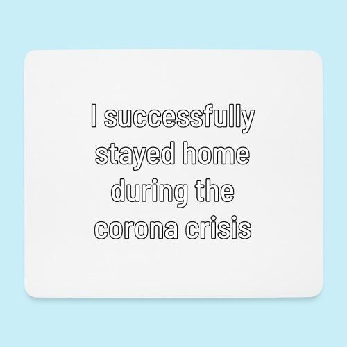 Je suis resté à la maison avec succès - Tapis de souris (format paysage)