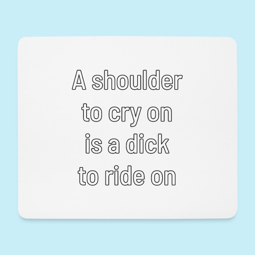 A shoulder to cry on - Tapis de souris (format paysage)