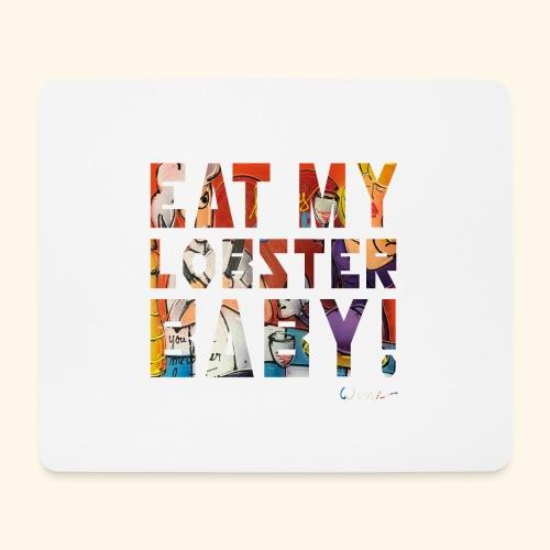 EAT MY LOBSTER T SHIRTS TEKST - Muismatje (landscape)