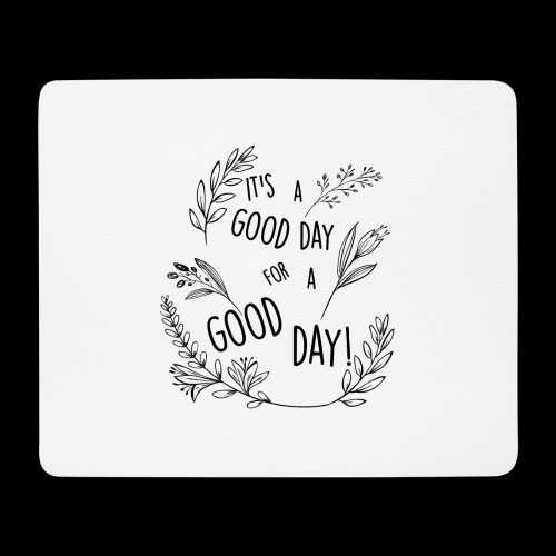 It's a good day for a good day! - Floral Design - Tappetino per mouse (orizzontale)