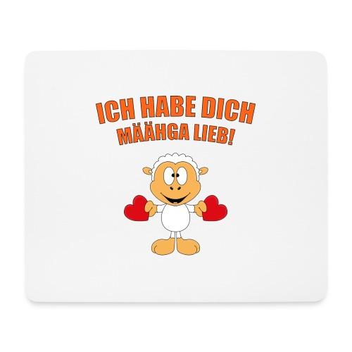 ICH HABE DICH MÄÄHGA LIEB! - SCHAF - LIEBE - LOVE - Mousepad (Querformat)