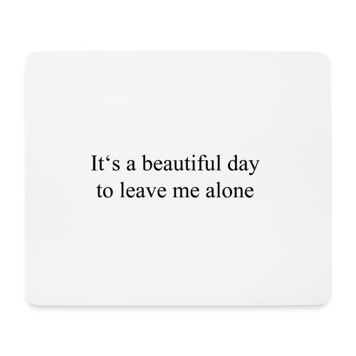 Ein schöner Tag um mich alleine zu lassen - Mousepad (Querformat)