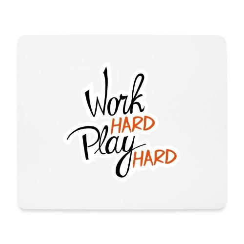 work hard play hard - Muismatje (landscape)