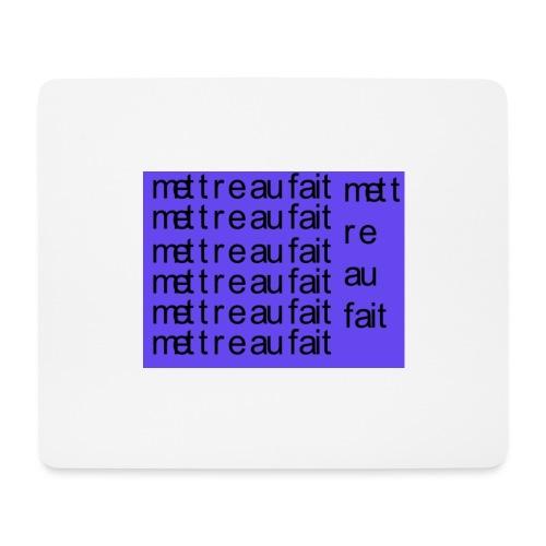 mettre au fait - Mousepad (bredformat)