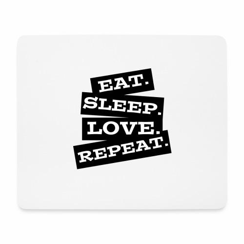 Eat. Sleep. Love. Repeat. - Mousepad (Querformat)
