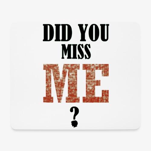 did you miss me black - Muismatje (landscape)