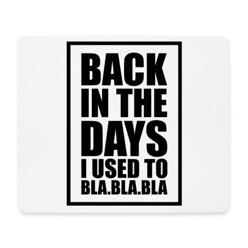 back in the days.√ - Mousepad (bredformat)