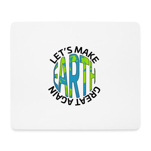 Let's Make Earth Great Again Square - Musmatta (liggande format)