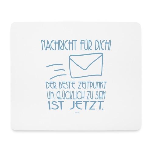 Sei glücklich! JETZT! - Mousepad (Querformat)