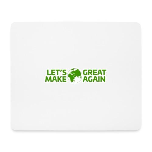 LetsMakeEarthGreatAgain - Musmatta (liggande format)