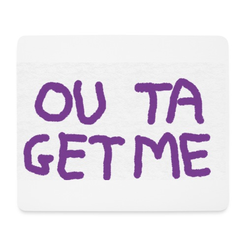 OUT TA GET ME - Tappetino per mouse (orizzontale)