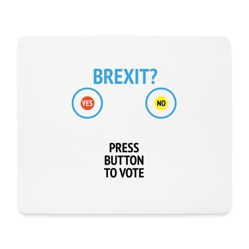 Brexit: Press Button To Vote - Mousepad (bredformat)