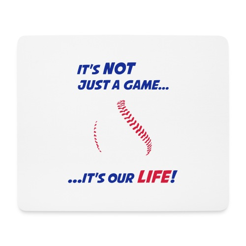 Baseball is our life - Mouse Pad (horizontal)