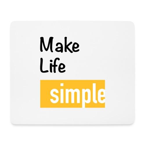 Make Life Simple - Tapis de souris (format paysage)